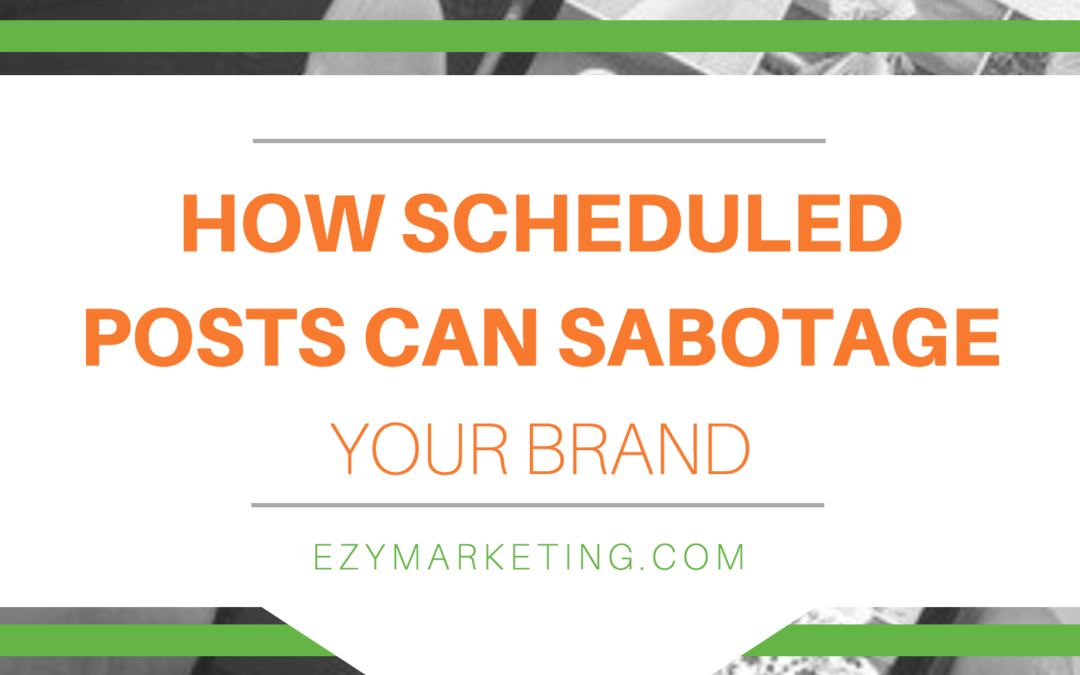 How Scheduled Posts Can Sabotage Your Brand